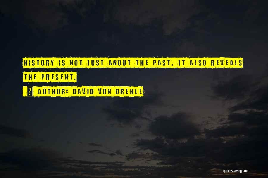 David Von Drehle Quotes 747096