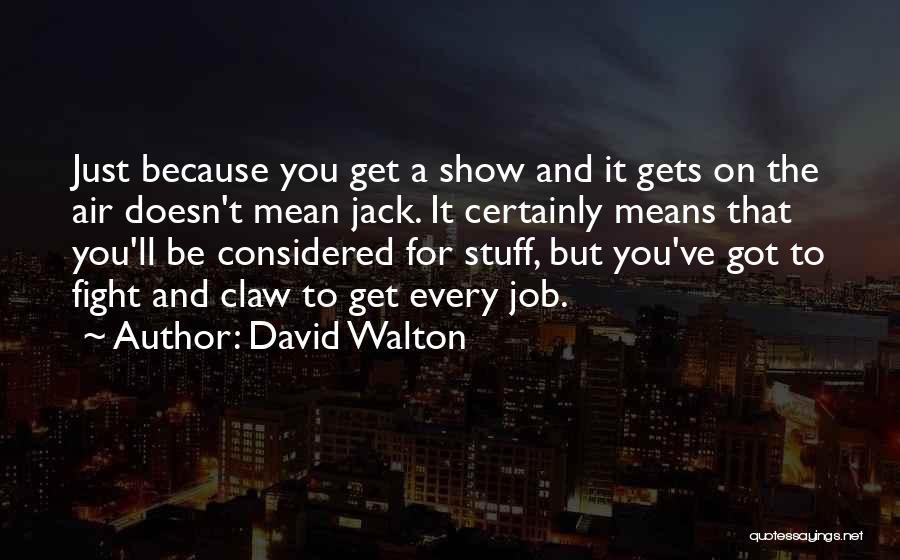 David Walton Quotes 1069435