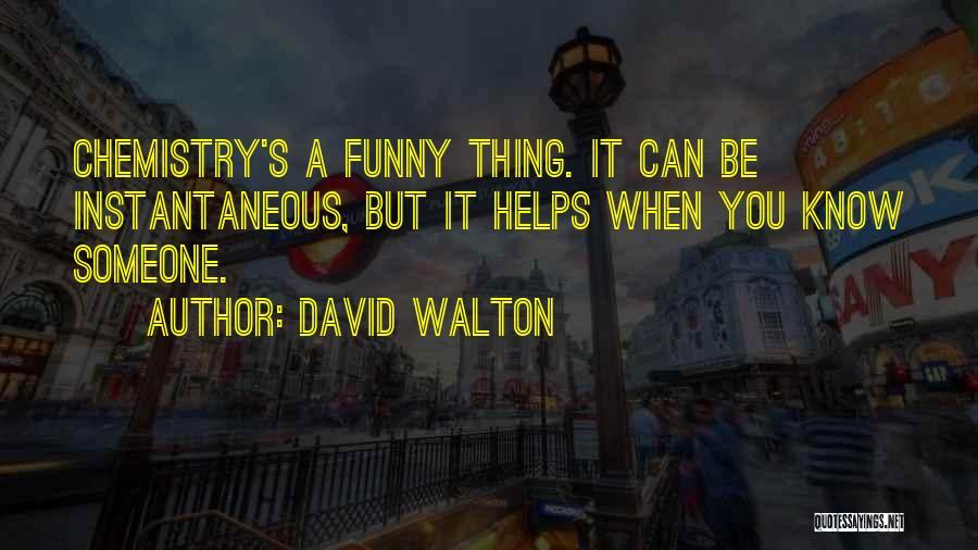David Walton Quotes 1297806