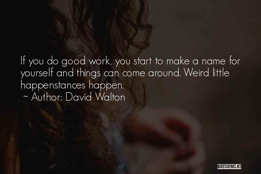 David Walton Quotes 1328907