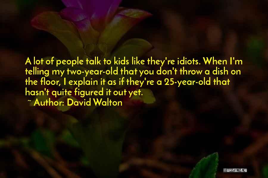 David Walton Quotes 137996