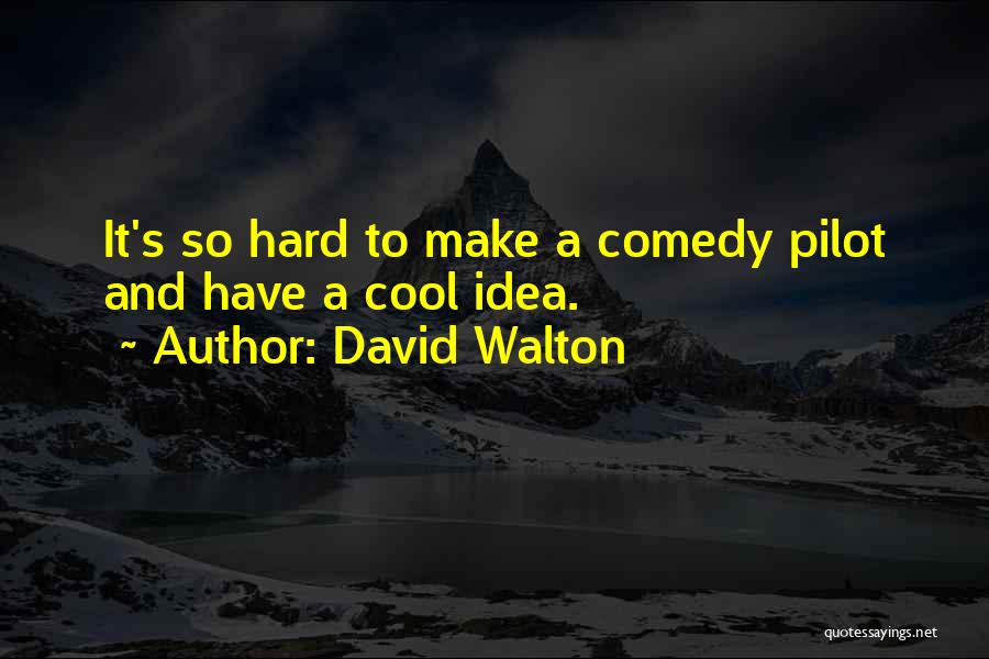 David Walton Quotes 1557930