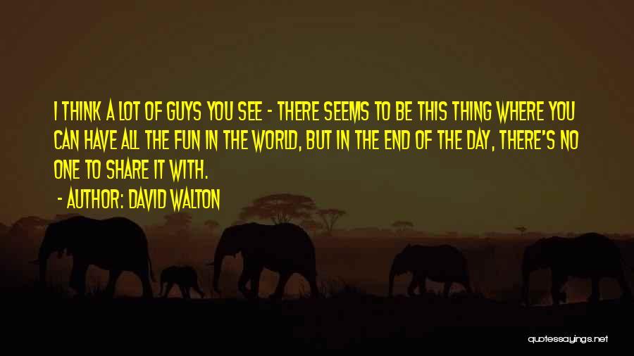 David Walton Quotes 1663572