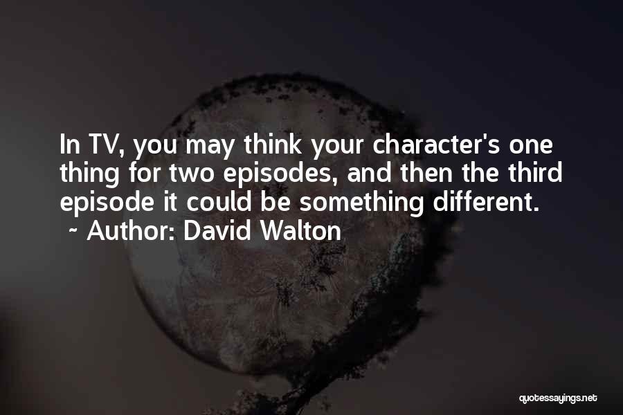 David Walton Quotes 1678721