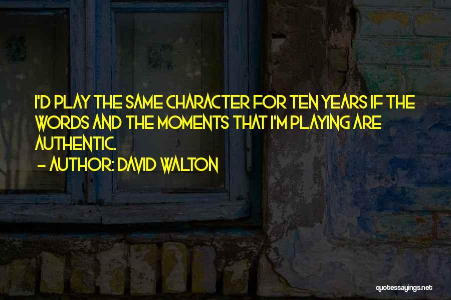 David Walton Quotes 1733530