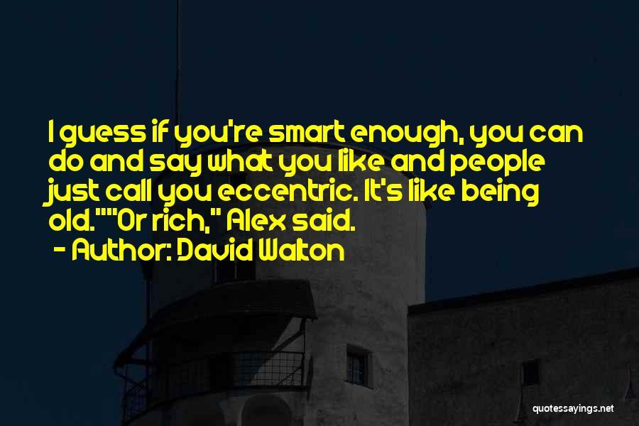David Walton Quotes 1761382