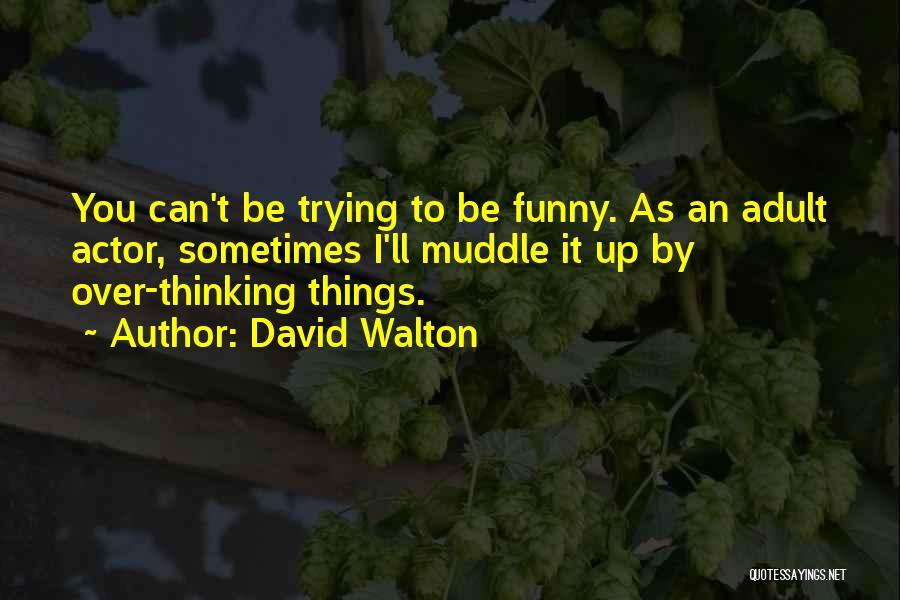David Walton Quotes 1903192