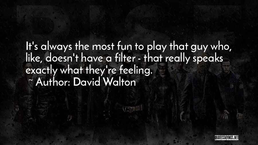 David Walton Quotes 1945213