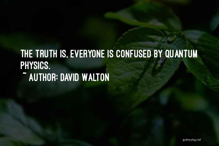 David Walton Quotes 537611
