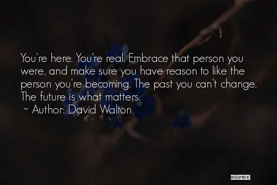 David Walton Quotes 597419