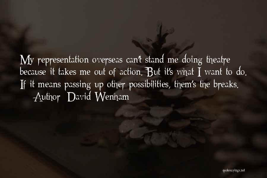 David Wenham Quotes 1322354