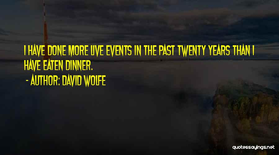 David Wolfe Quotes 1289785