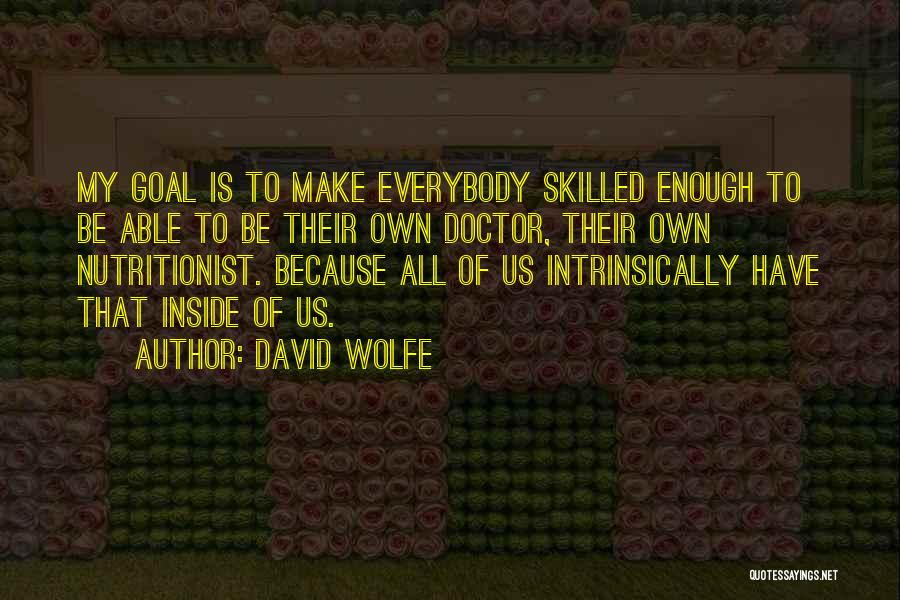 David Wolfe Quotes 1940221