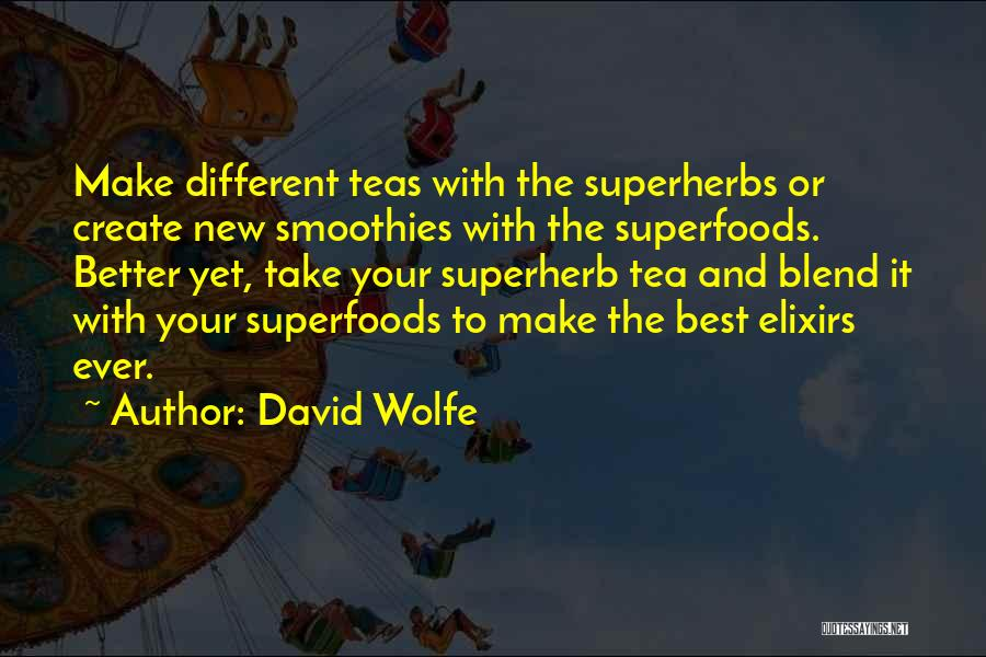 David Wolfe Quotes 358973