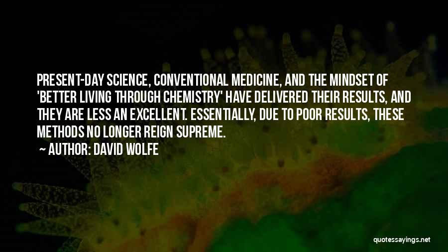 David Wolfe Quotes 558148