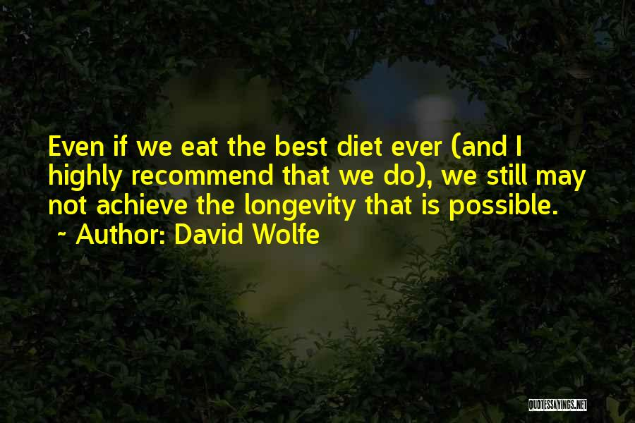 David Wolfe Quotes 658705