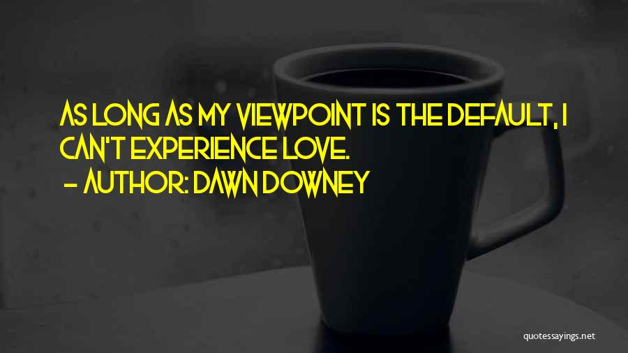 Dawn Downey Quotes 924263