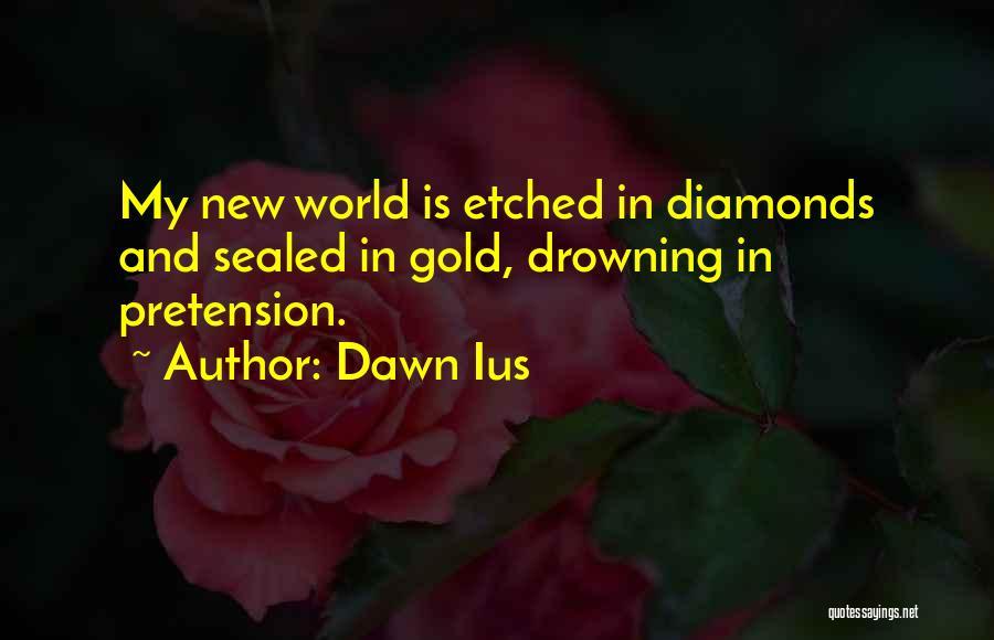 Dawn Ius Quotes 1216235