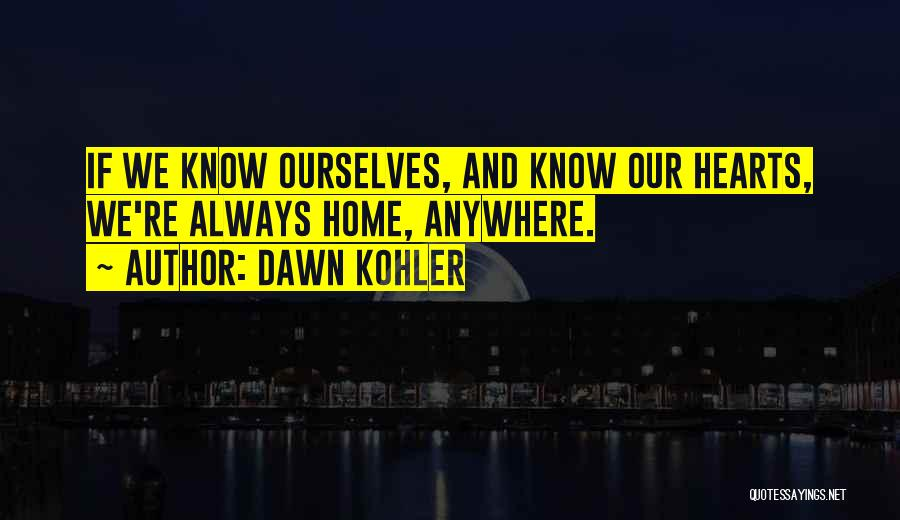 Dawn Kohler Quotes 1131837