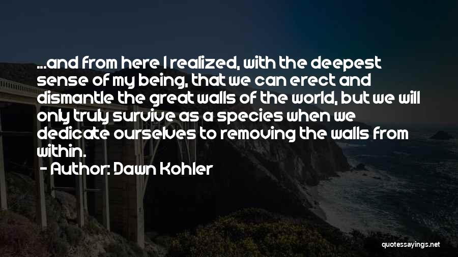 Dawn Kohler Quotes 165514