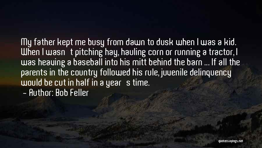 Dawn Till Dusk Quotes By Bob Feller