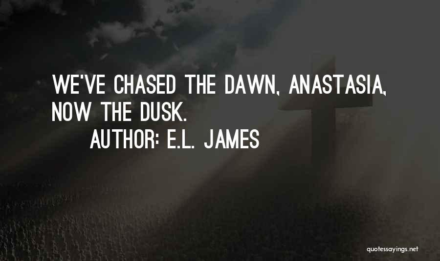 Dawn Till Dusk Quotes By E.L. James