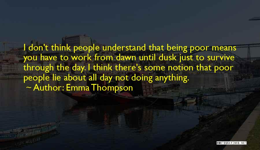 Dawn Till Dusk Quotes By Emma Thompson