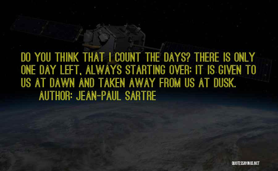 Dawn Till Dusk Quotes By Jean-Paul Sartre