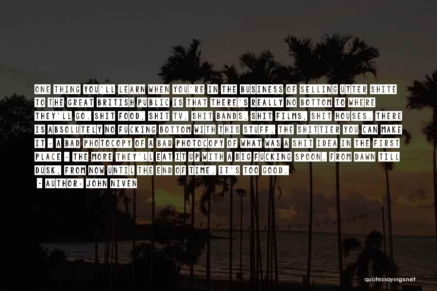 Dawn Till Dusk Quotes By John Niven