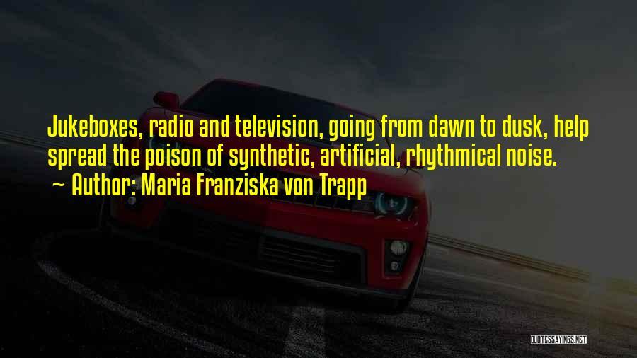 Dawn Till Dusk Quotes By Maria Franziska Von Trapp