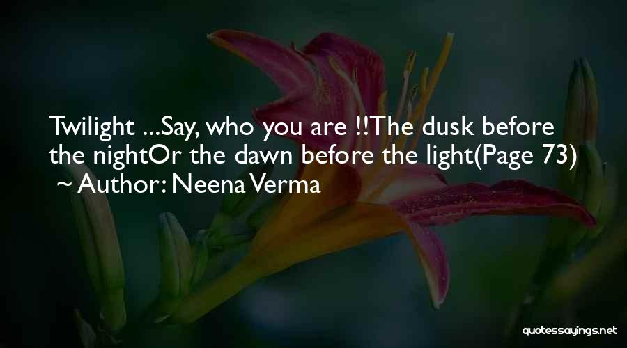 Dawn Till Dusk Quotes By Neena Verma
