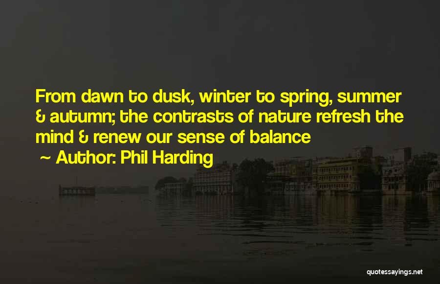 Dawn Till Dusk Quotes By Phil Harding