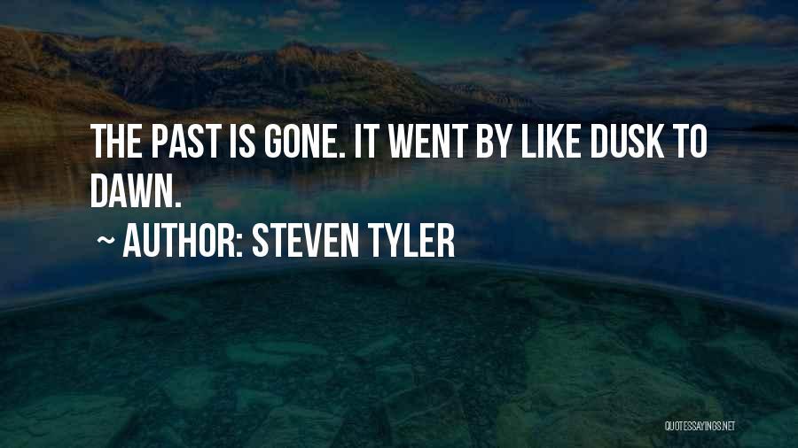Dawn Till Dusk Quotes By Steven Tyler