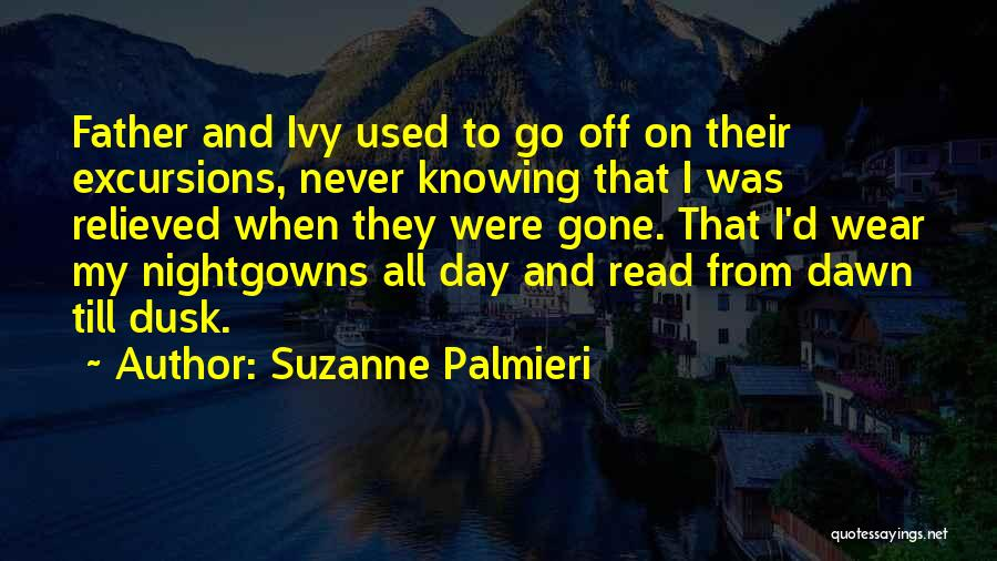 Dawn Till Dusk Quotes By Suzanne Palmieri