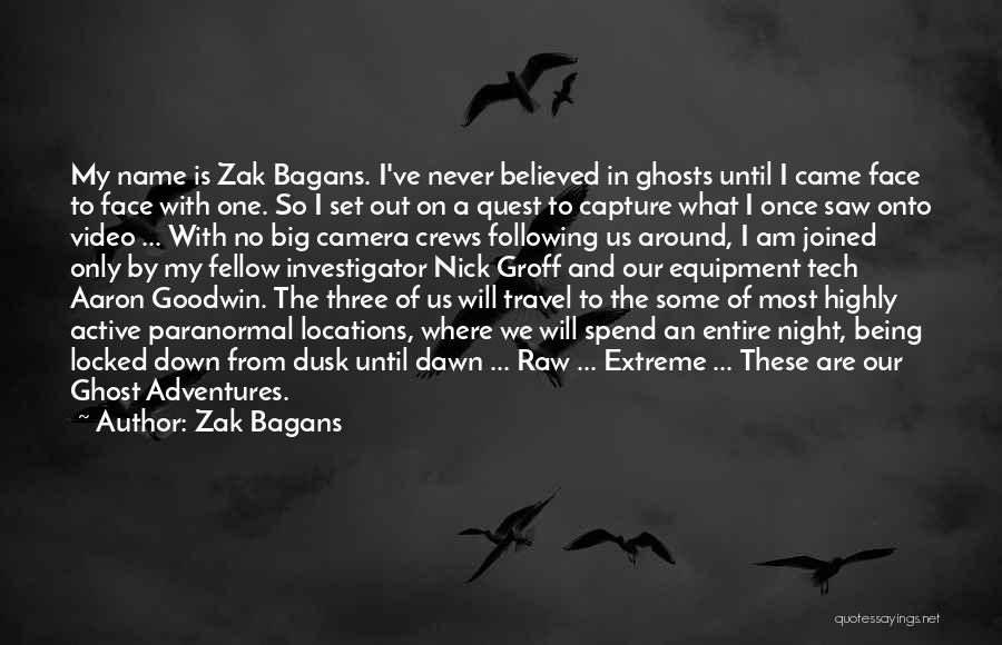 Dawn Till Dusk Quotes By Zak Bagans