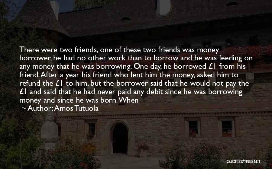 Day 1 Friends Quotes By Amos Tutuola
