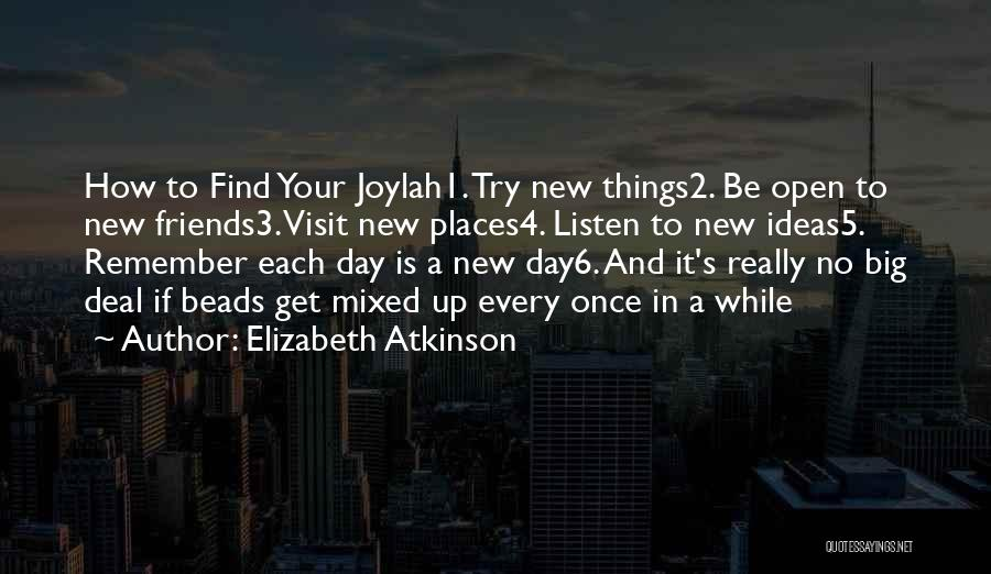 Day 1 Friends Quotes By Elizabeth Atkinson