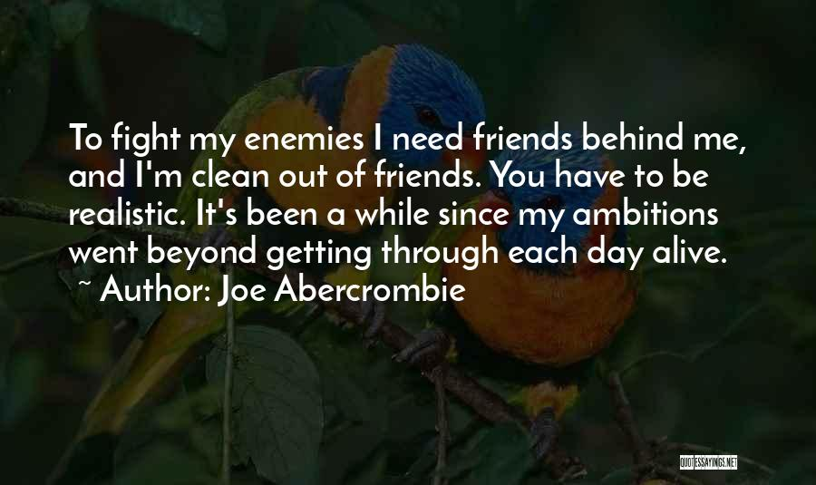 Day 1 Friends Quotes By Joe Abercrombie