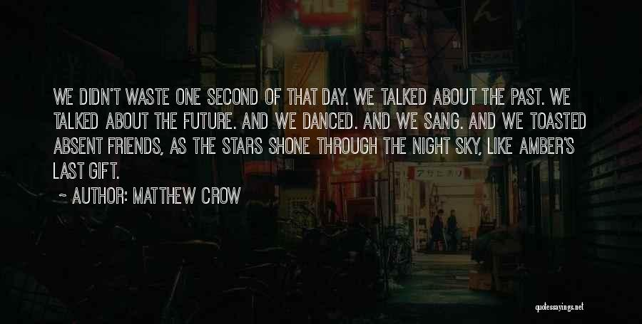 Day 1 Friends Quotes By Matthew Crow