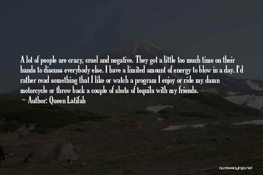 Day 1 Friends Quotes By Queen Latifah