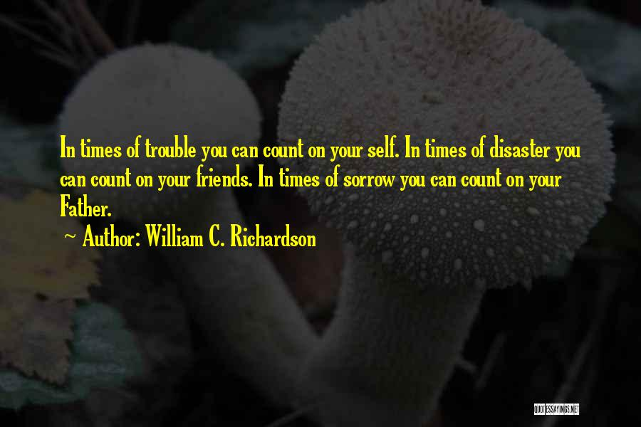 Day 1 Friends Quotes By William C. Richardson