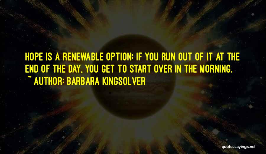 Day Morning Quotes By Barbara Kingsolver
