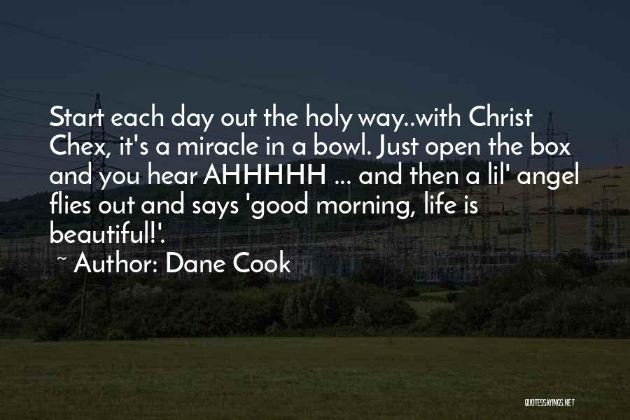 Day Morning Quotes By Dane Cook