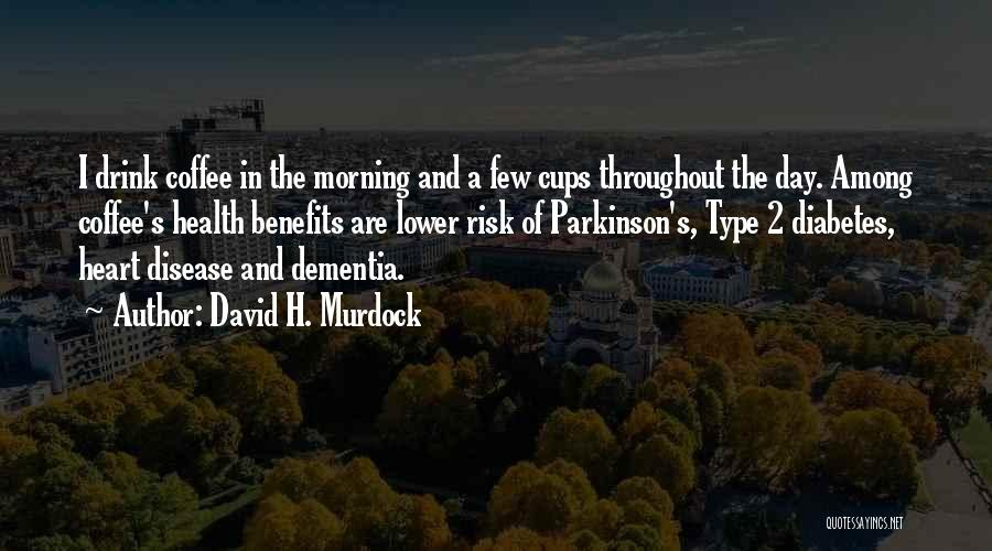Day Morning Quotes By David H. Murdock