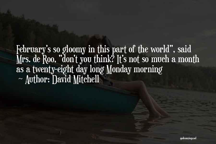 Day Morning Quotes By David Mitchell