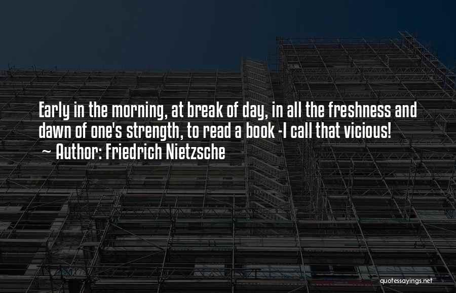 Day Morning Quotes By Friedrich Nietzsche