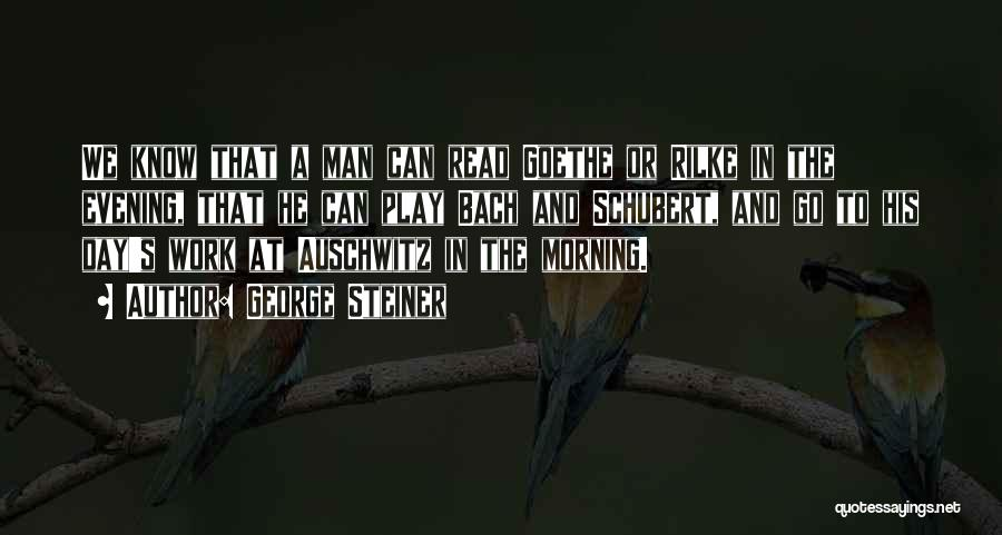 Day Morning Quotes By George Steiner
