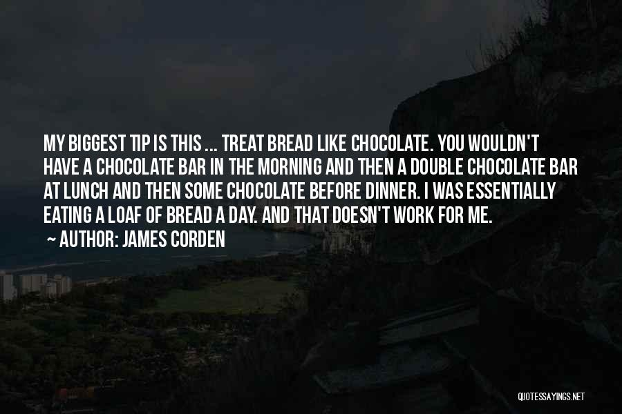 Day Morning Quotes By James Corden