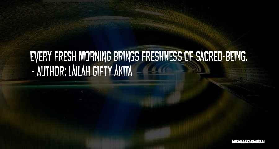 Day Morning Quotes By Lailah Gifty Akita