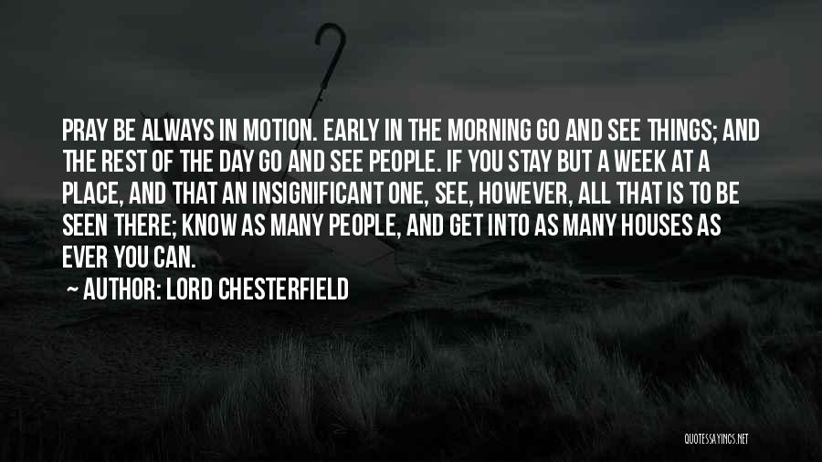 Day Morning Quotes By Lord Chesterfield